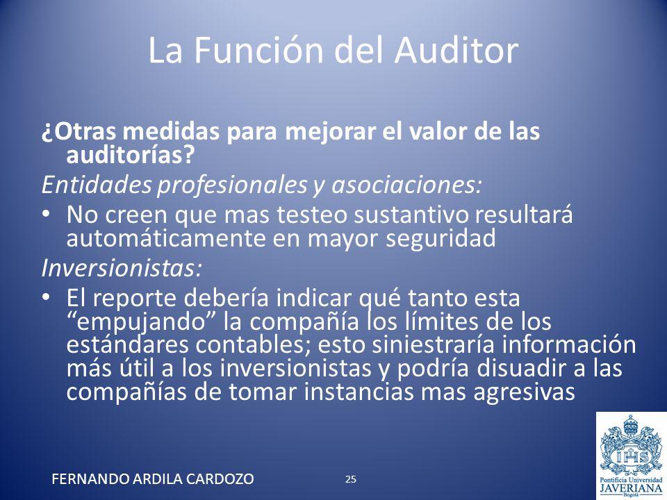 La Función del Auditor ¿Otras medidas para mejorar el valor de las auditorías? Entidades profesionales y asociaciones: No creen que mas testeo sustant