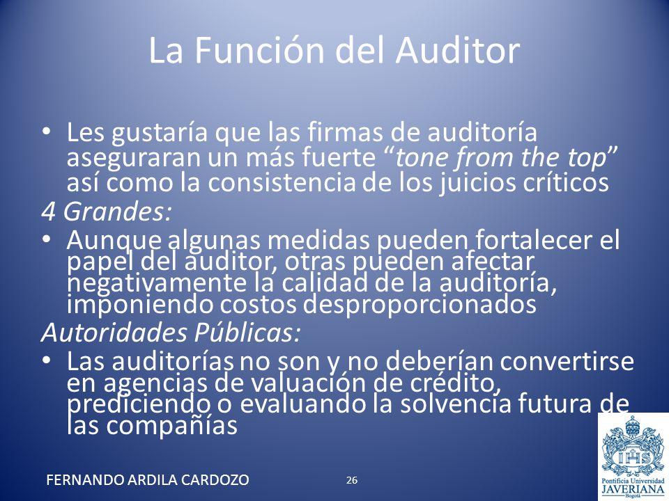 La Función del Auditor Les gustaría que las firmas de auditoría aseguraran un más fuerte tone from the top así como la consistencia de los juicios crí