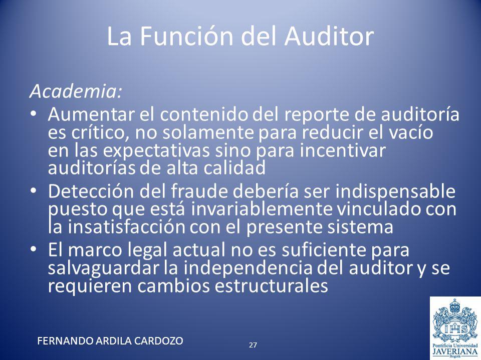 La Función del Auditor Academia: Aumentar el contenido del reporte de auditoría es crítico, no solamente para reducir el vacío en las expectativas sin