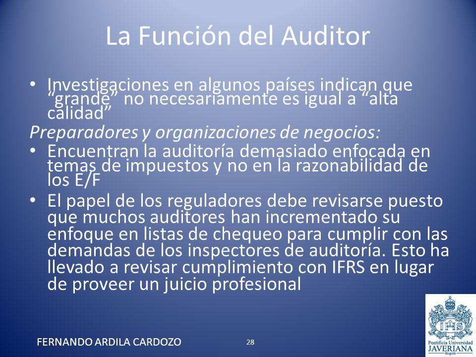 La Función del Auditor Investigaciones en algunos países indican que grande no necesariamente es igual a alta calidad Preparadores y organizaciones de