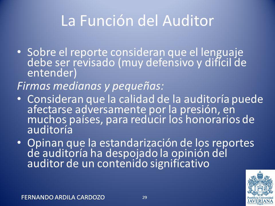 La Función del Auditor Sobre el reporte consideran que el lenguaje debe ser revisado (muy defensivo y difícil de entender) Firmas medianas y pequeñas: