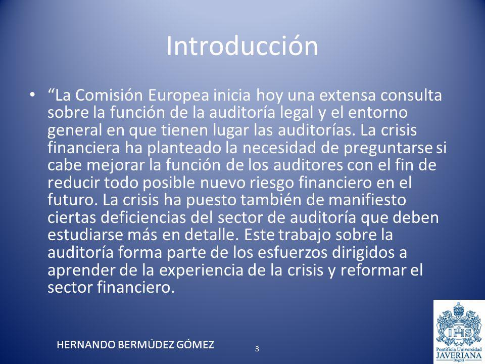 Introducción La Comisión Europea inicia hoy una extensa consulta sobre la función de la auditoría legal y el entorno general en que tienen lugar las a
