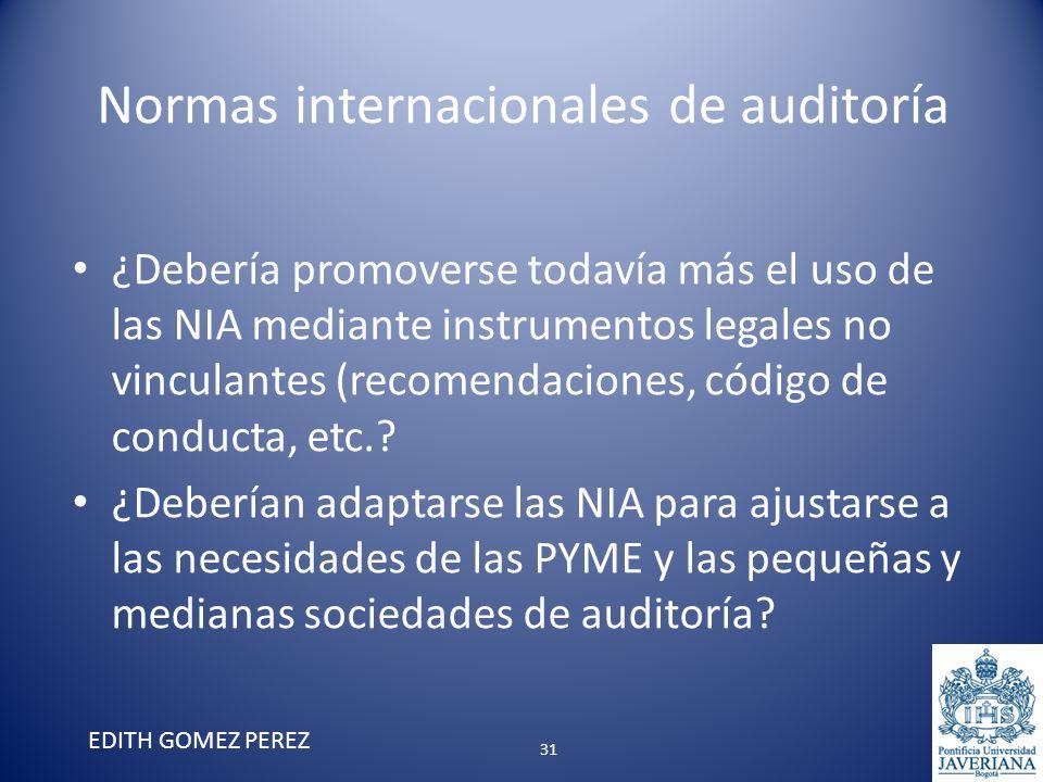 Normas internacionales de auditoría ¿Debería promoverse todavía más el uso de las NIA mediante instrumentos legales no vinculantes (recomendaciones, c