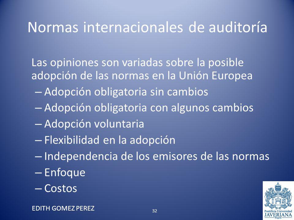 Normas internacionales de auditoría Las opiniones son variadas sobre la posible adopción de las normas en la Unión Europea – Adopción obligatoria sin