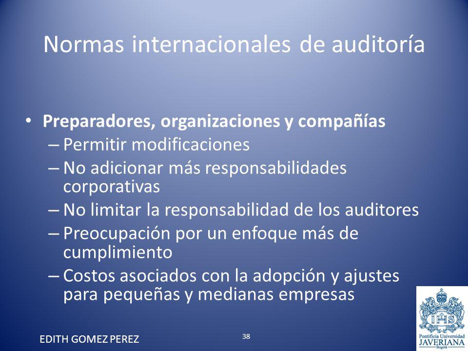 Normas internacionales de auditoría Preparadores, organizaciones y compañías – Permitir modificaciones – No adicionar más responsabilidades corporativ