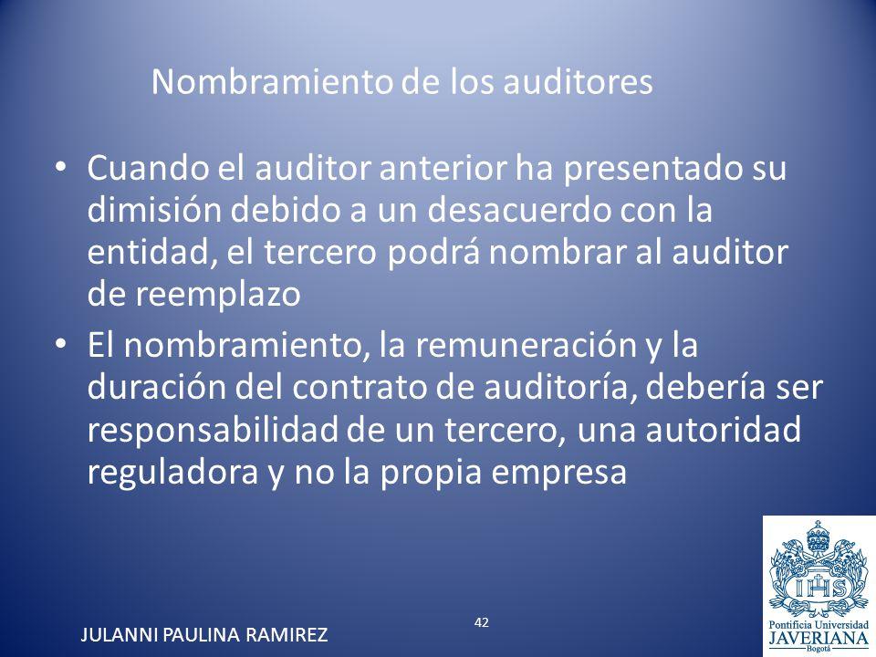 Cuando el auditor anterior ha presentado su dimisión debido a un desacuerdo con la entidad, el tercero podrá nombrar al auditor de reemplazo El nombra
