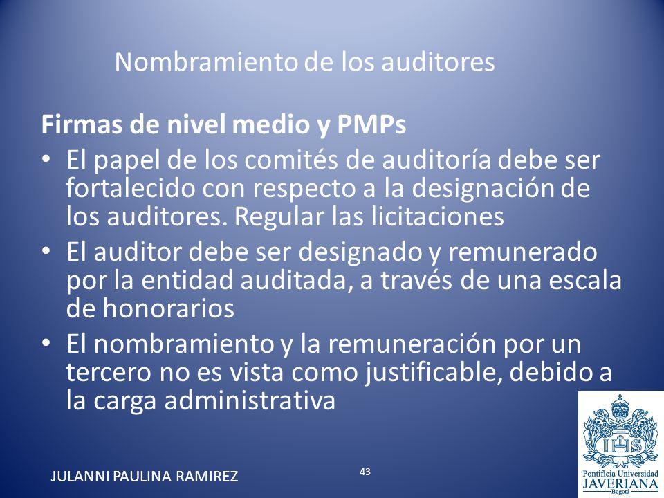 Firmas de nivel medio y PMPs El papel de los comités de auditoría debe ser fortalecido con respecto a la designación de los auditores. Regular las lic