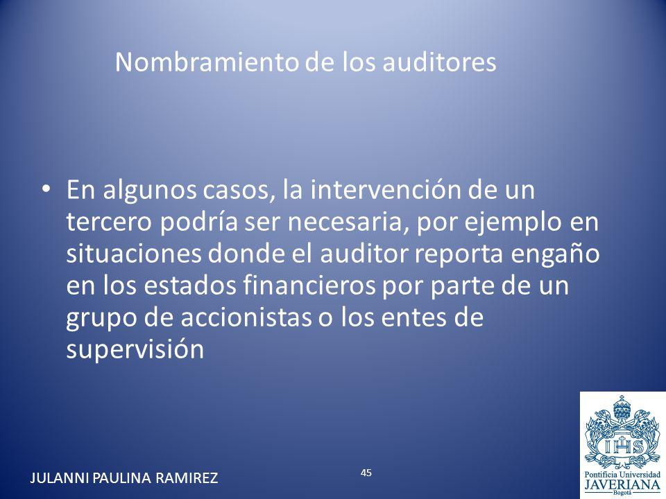 En algunos casos, la intervención de un tercero podría ser necesaria, por ejemplo en situaciones donde el auditor reporta engaño en los estados financ