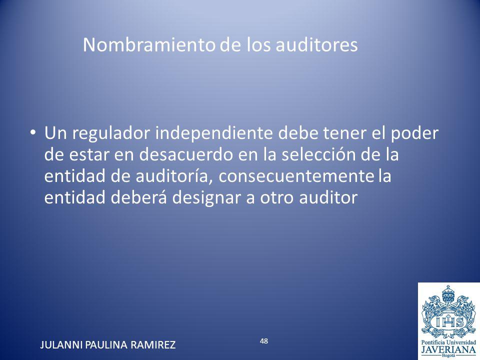 Un regulador independiente debe tener el poder de estar en desacuerdo en la selección de la entidad de auditoría, consecuentemente la entidad deberá d