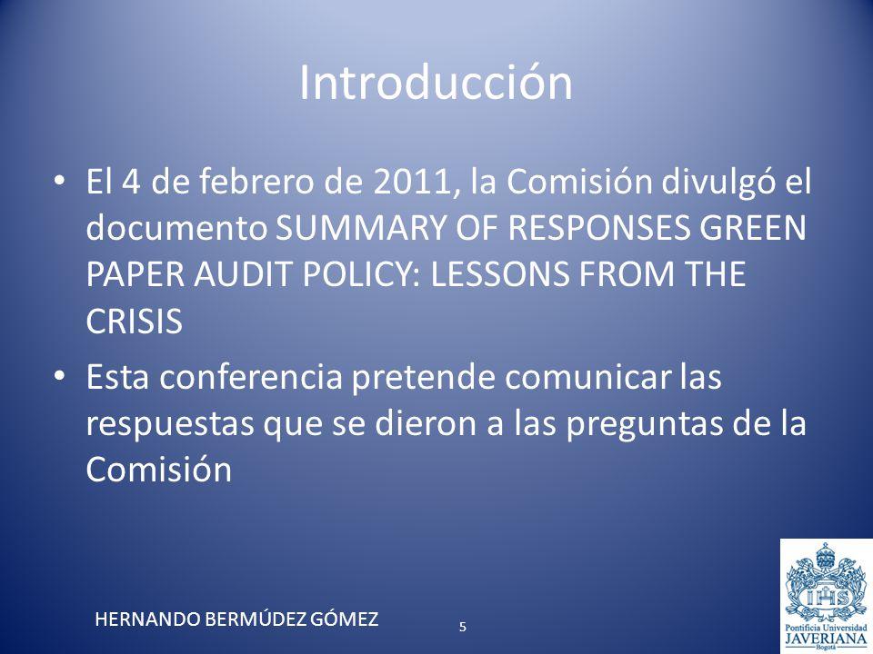 Introducción El 4 de febrero de 2011, la Comisión divulgó el documento SUMMARY OF RESPONSES GREEN PAPER AUDIT POLICY: LESSONS FROM THE CRISIS Esta con