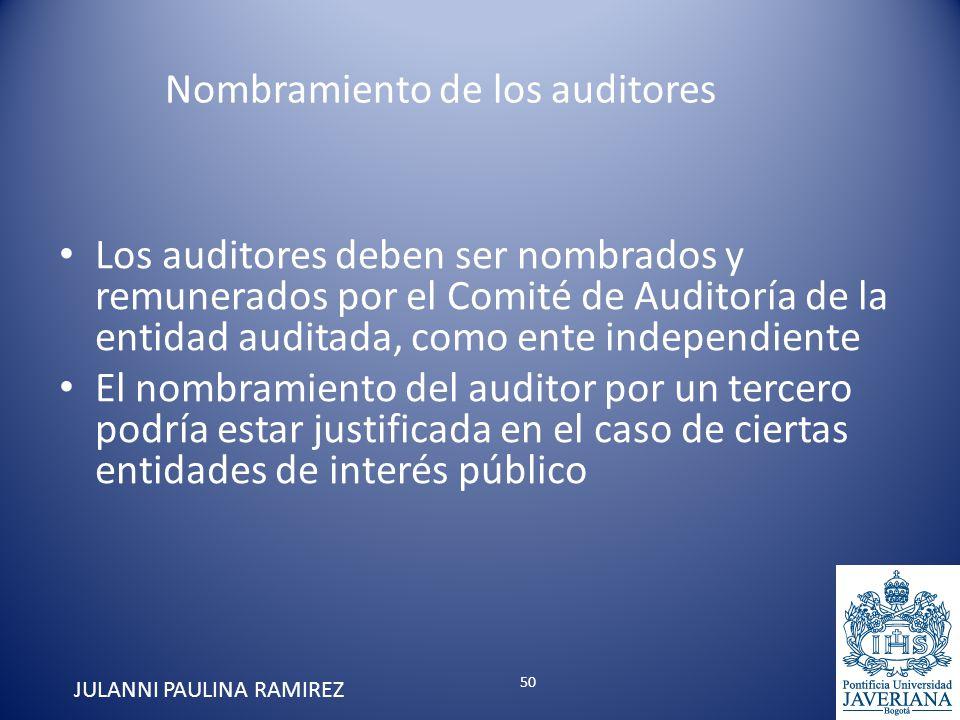 Los auditores deben ser nombrados y remunerados por el Comité de Auditoría de la entidad auditada, como ente independiente El nombramiento del auditor