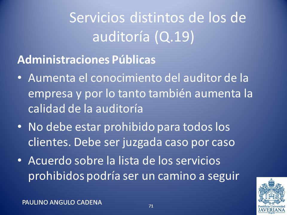 Servicios distintos de los de auditoría (Q.19) Administraciones Públicas Aumenta el conocimiento del auditor de la empresa y por lo tanto también aume