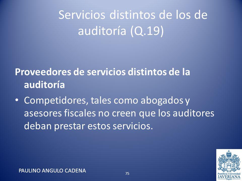 Servicios distintos de los de auditoría (Q.19) Proveedores de servicios distintos de la auditoría Competidores, tales como abogados y asesores fiscale