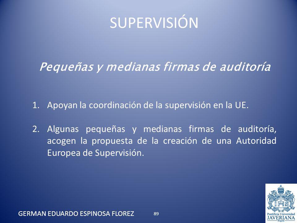 Pequeñas y medianas firmas de auditoría 1.Apoyan la coordinación de la supervisión en la UE. 2.Algunas pequeñas y medianas firmas de auditoría, acogen