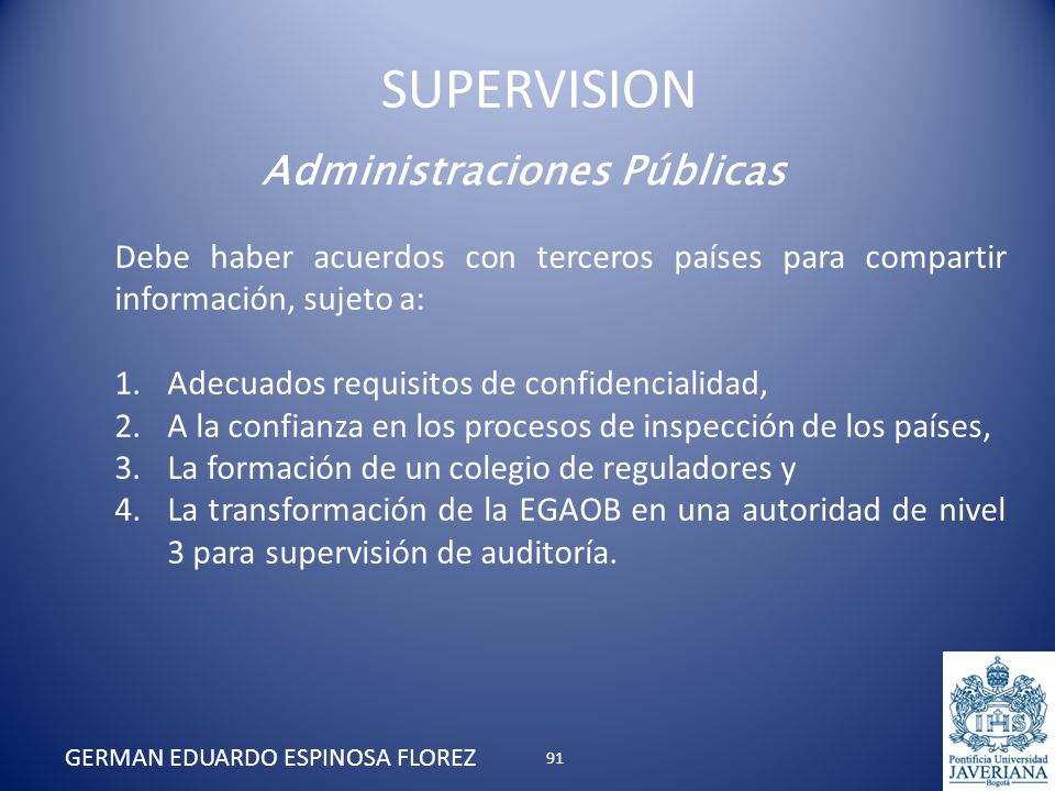 Administraciones Públicas Debe haber acuerdos con terceros países para compartir información, sujeto a: 1.Adecuados requisitos de confidencialidad, 2.