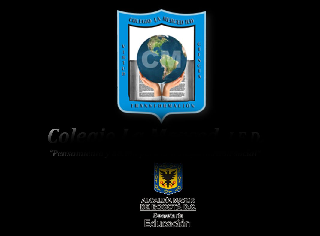 Colegio La Merced I.E.D. Pensamiento y acción para la transformación social