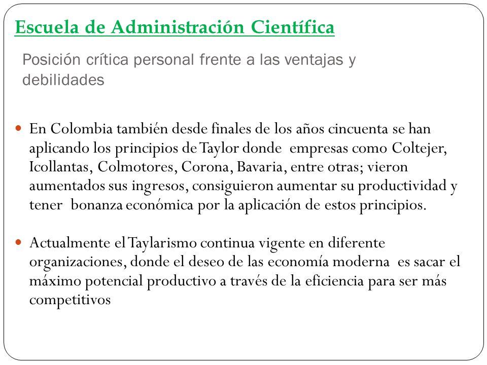 Posición crítica personal frente a las ventajas y debilidades Escuela de Administración Científica En Colombia también desde finales de los años cincu