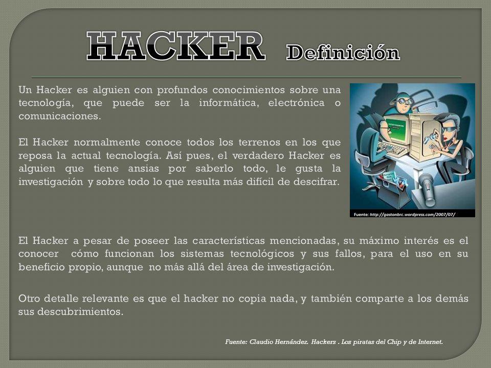 Fuente: Claudio Hernández. Hackers. Los piratas del Chip y de Internet.