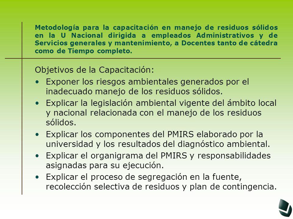 Metodología para la capacitación en manejo de residuos sólidos en la U Nacional dirigida a empleados Administrativos y de Servicios generales y manten