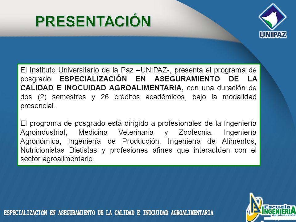 El Instituto Universitario de la Paz –UNIPAZ-, presenta el programa de posgrado ESPECIALIZACIÓN EN ASEGURAMIENTO DE LA CALIDAD E INOCUIDAD AGROALIMENTARIA, con una duración de dos (2) semestres y 26 créditos académicos, bajo la modalidad presencial.