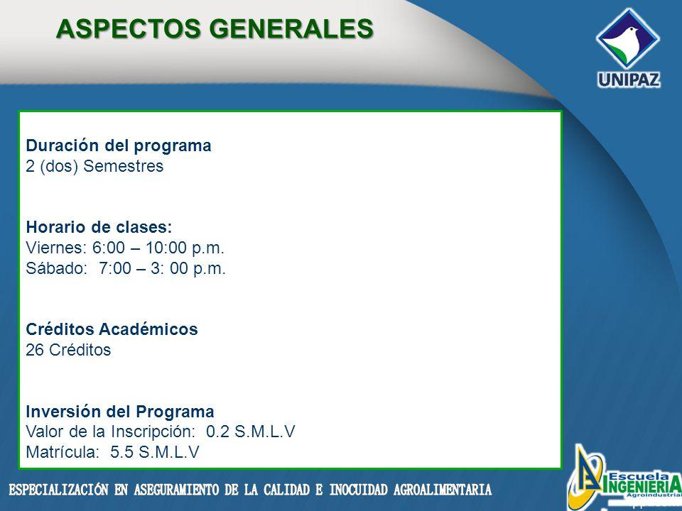 Duración del programa 2 (dos) Semestres Horario de clases: Viernes: 6:00 – 10:00 p.m.