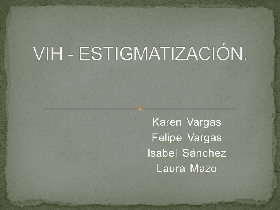 Karen Vargas Felipe Vargas Isabel Sánchez Laura Mazo