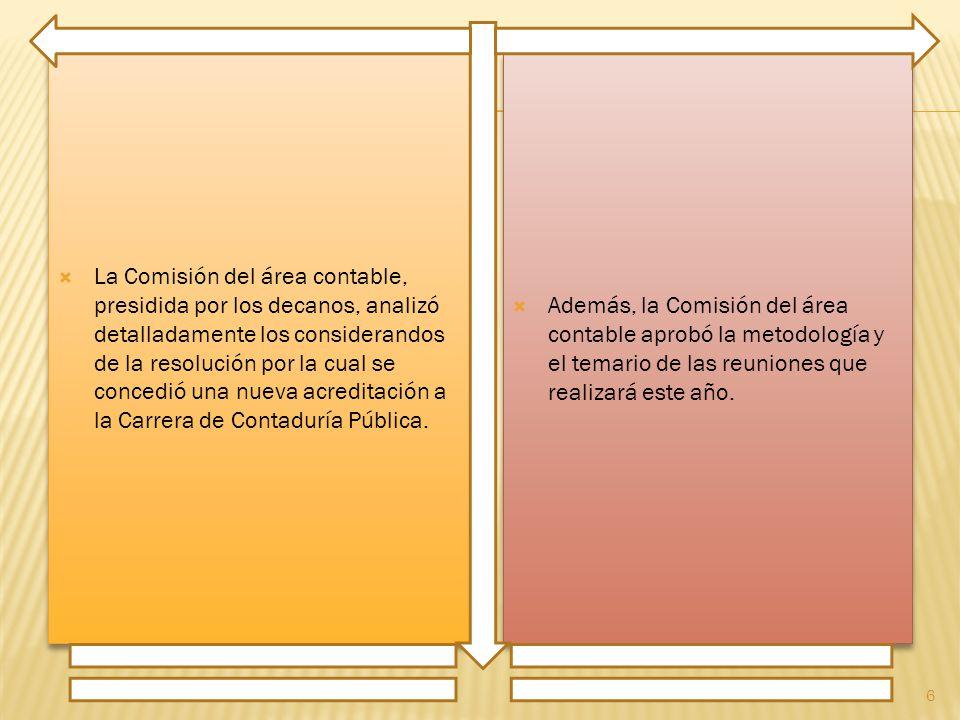 La Comisión del área contable, presidida por los decanos, analizó detalladamente los considerandos de la resolución por la cual se concedió una nueva
