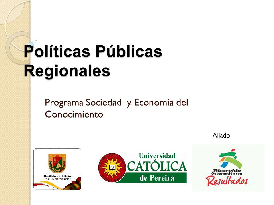 Políticas Públicas Regionales Programa Sociedad y Economía del Conocimiento Aliado