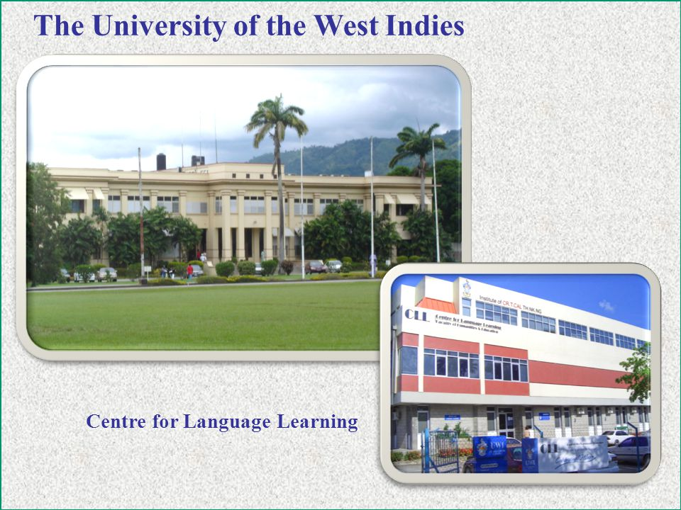The University of the West Indies Centre for Language Learning
