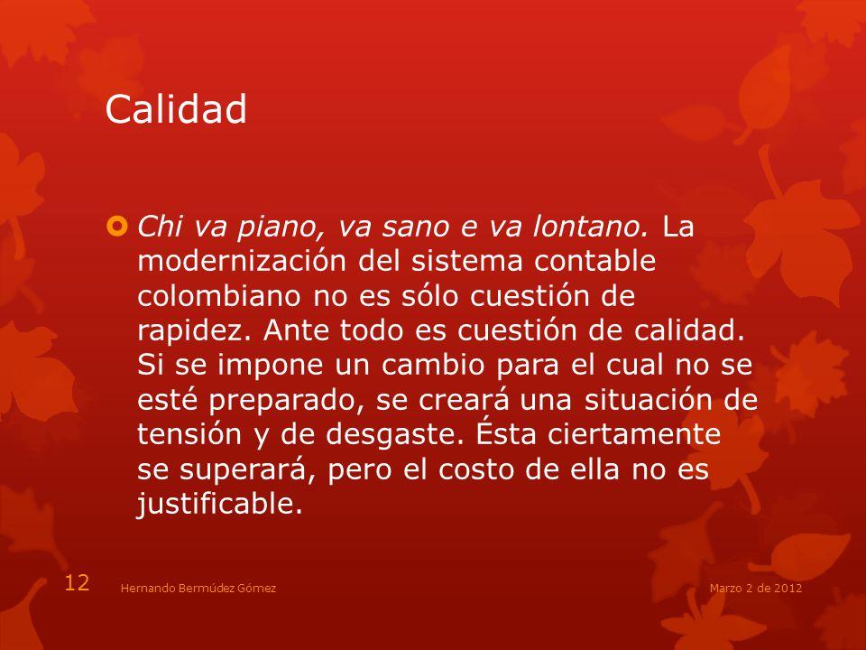 Calidad Chi va piano, va sano e va lontano. La modernización del sistema contable colombiano no es sólo cuestión de rapidez. Ante todo es cuestión de