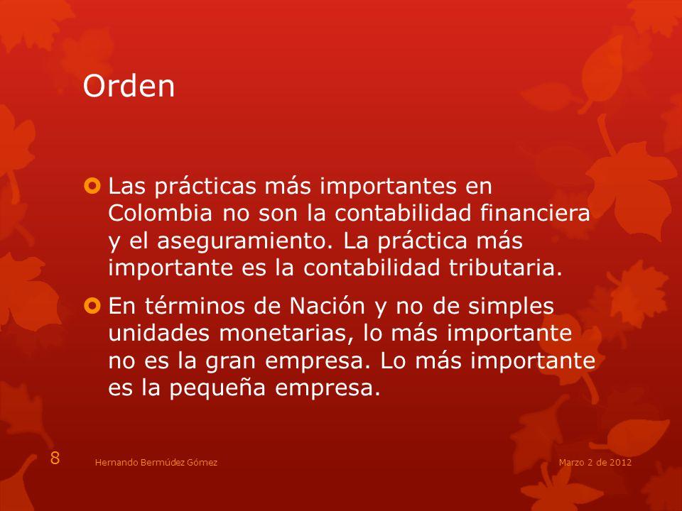 Orden Las prácticas más importantes en Colombia no son la contabilidad financiera y el aseguramiento. La práctica más importante es la contabilidad tr