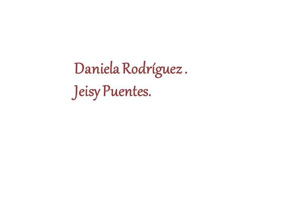 Daniela Rodríguez. Jeisy Puentes.