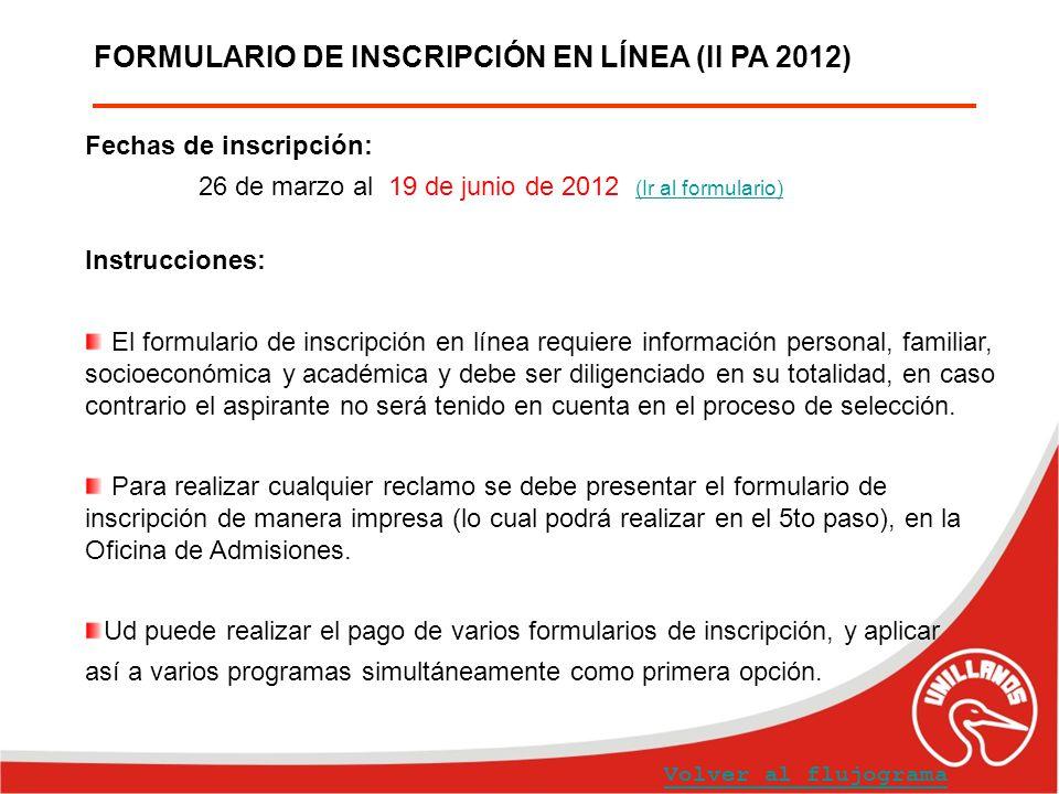 FORMULARIO DE INSCRIPCIÓN EN LÍNEA (II PA 2012) Fechas de inscripción: 26 de marzo al 19 de junio de 2012 (Ir al formulario) (Ir al formulario) Instru