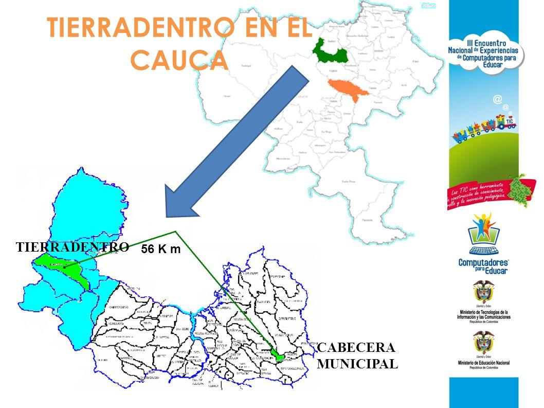 TIERRADENTRO EN EL CAUCA 56 K m TIERRADENTRO CABECERA MUNICIPAL
