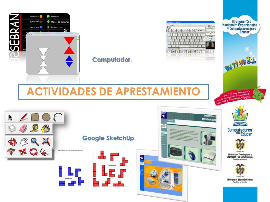 ACTIVIDADES DE APRESTAMIENTO Google SketchUp. Computador.