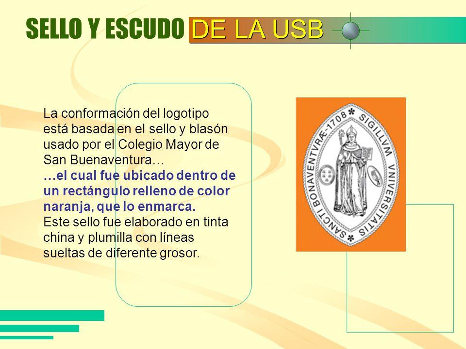 La conformación del logotipo está basada en el sello y blasón usado por el Colegio Mayor de San Buenaventura… SELLO Y ESCUDO DE LA USB …el cual fue ub