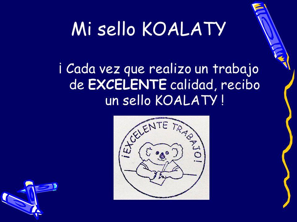 Mi sello KOALATY ¡ Cada vez que realizo un trabajo de EXCELENTE calidad, recibo un sello KOALATY !