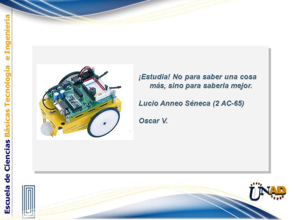 ¡Estudia! No para saber una cosa más, sino para saberla mejor. Lucio Anneo Séneca (2 AC-65) Oscar V.