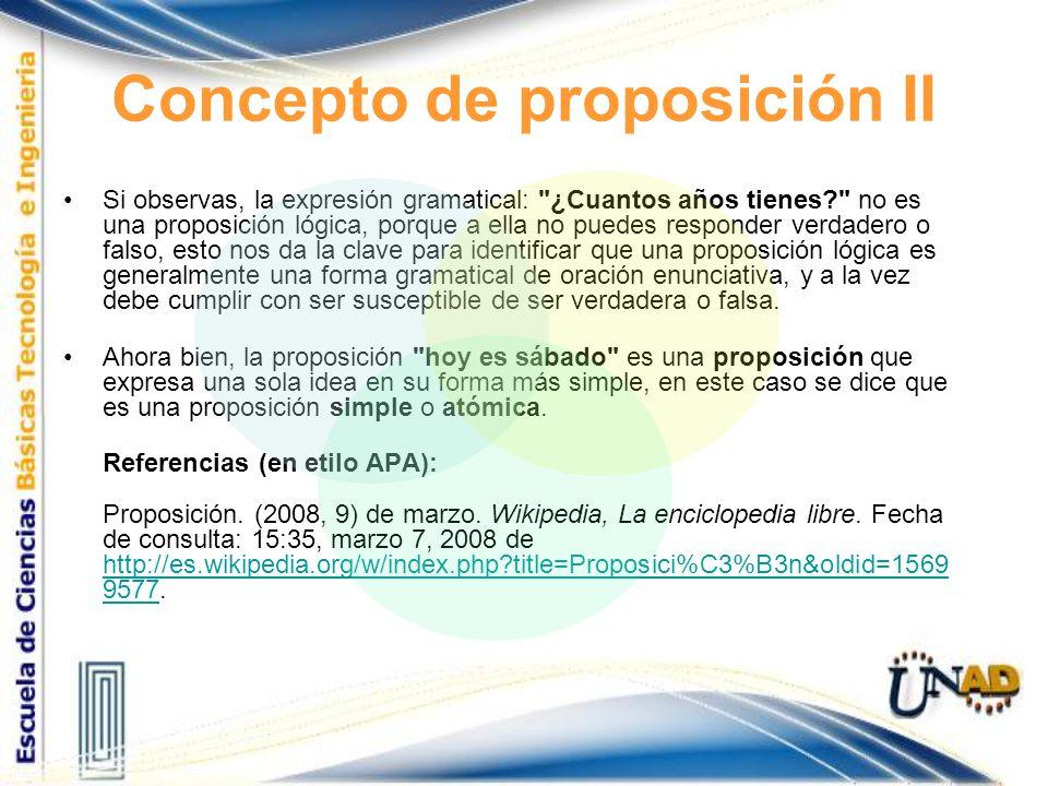 Concepto de proposición II Si observas, la expresión gramatical: