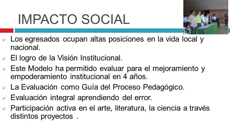 IMPACTO SOCIAL Los egresados ocupan altas posiciones en la vida local y nacional.
