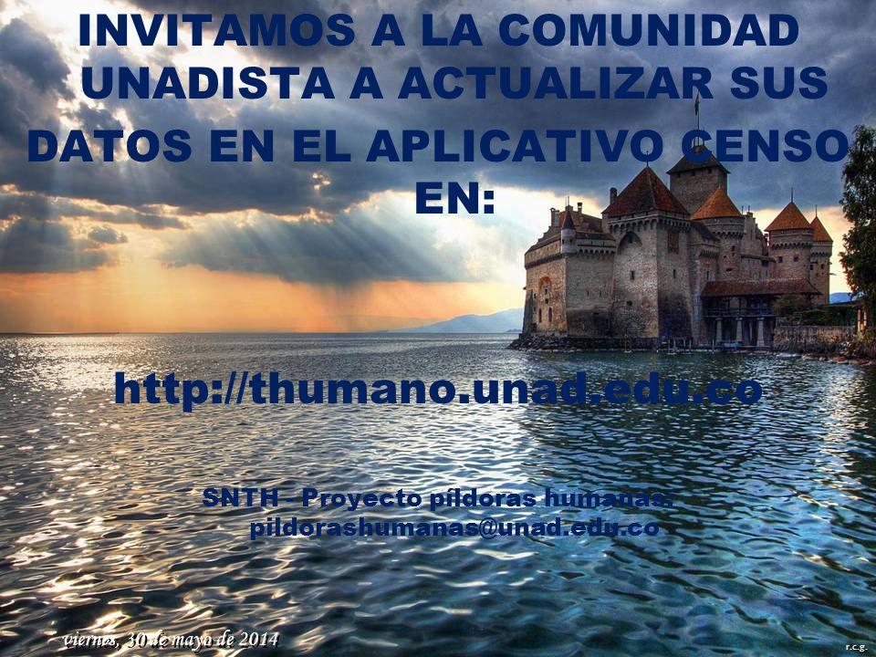 SNTH – proyecto píldoras humanas: pildorashumanas@unad.edu.copildorashumanas@unad.edu.co r.c.g. FELIZ CUMPLEAÑOS DIA 31 CARLOS ALBERTO LINEROS GONZALE