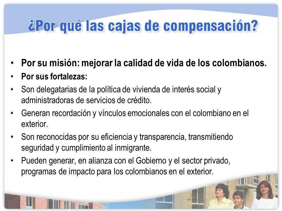 Por su misión: mejorar la calidad de vida de los colombianos.