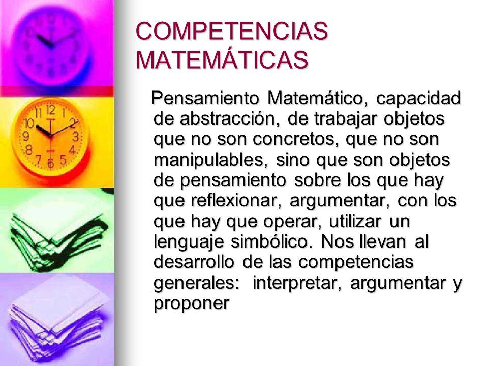COMPETENCIA INTERPRETATIVA Hace referencia a las posibilidades del estudiante para dar sentido, a partir de la matemática, a los diferentes problemas que surgen de una situación.