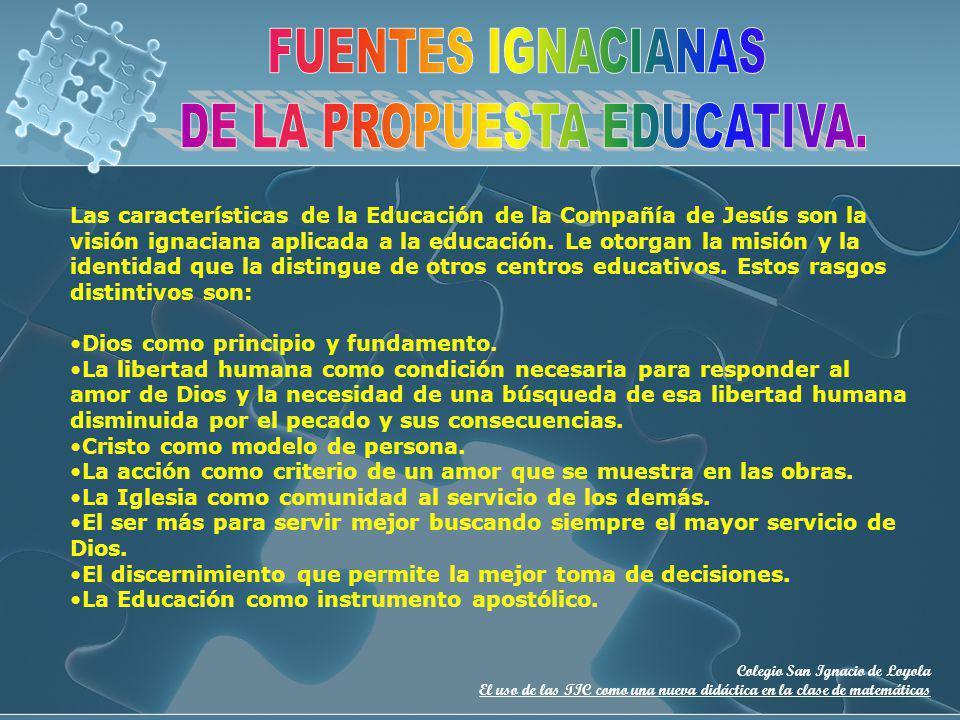 Las características de la Educación de la Compañía de Jesús son la visión ignaciana aplicada a la educación. Le otorgan la misión y la identidad que l