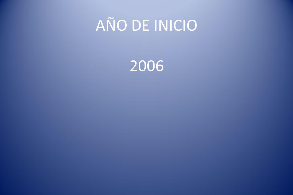 AÑO DE INICIO 2006