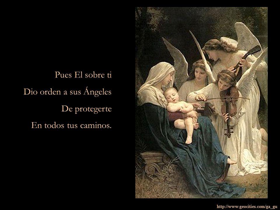 http://www.geocities.com/ga_gu Pues El sobre ti Dio orden a sus Ángeles De protegerte En todos tus caminos.