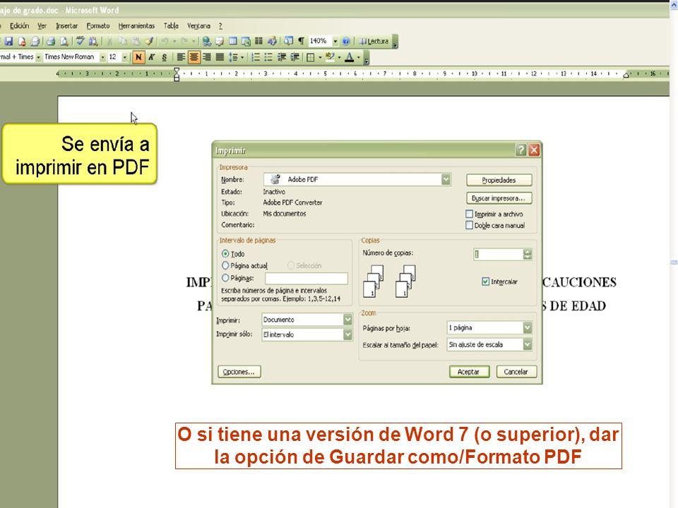 O si tiene una versión de Word 7 (o superior), dar la opción de Guardar como/Formato PDF