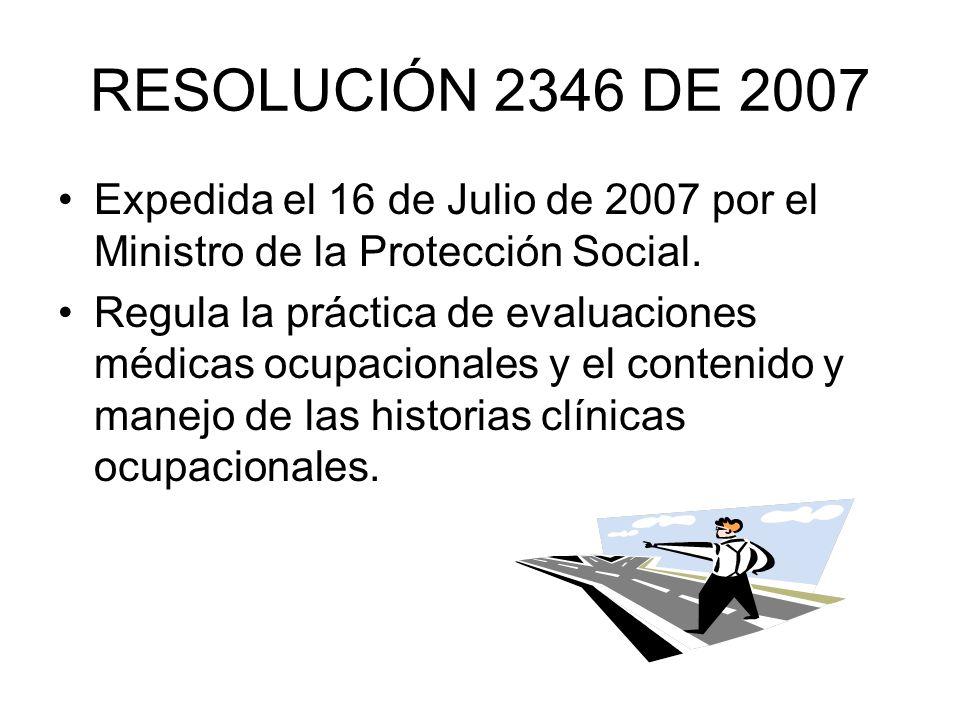 RESOLUCIÓN 2346 DE 2007 Expedida el 16 de Julio de 2007 por el Ministro de la Protección Social.