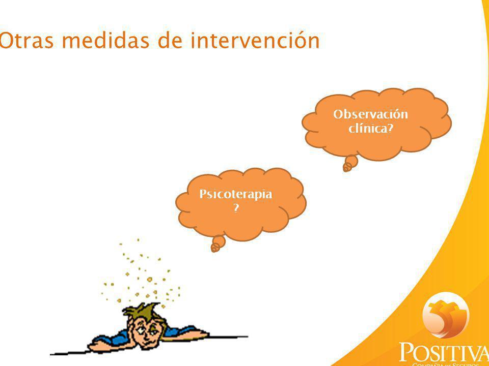 Otras medidas de intervención Observación clínica? Psicoterapia ?