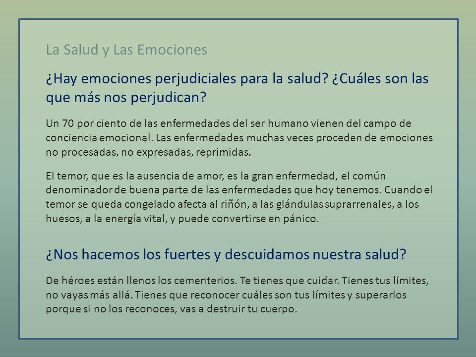 La Salud y Las Emociones ¿Hay emociones perjudiciales para la salud.